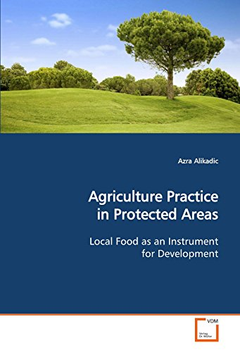 Agriculture Practice in Protected Areas: Local Food as an Instrument for Development: Azra Alikadic