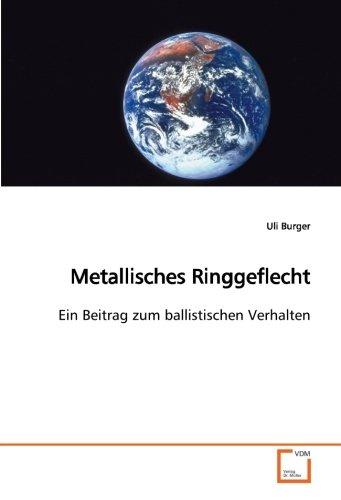 9783639111378: Metallisches Ringgeflecht: Ein Beitrag zum ballistischen Verhalten (German Edition)