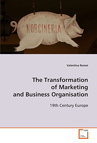 9783639111811: The Transformation of Marketing and Business Organisation: 19th Century Europe