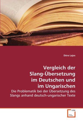 9783639112245: Vergleich der Slang-�bersetzung im Deutschen und im Ungarischen: Die Problematik bei der �bersetzung des Slangs anhand deutsch-ungarischer Texte
