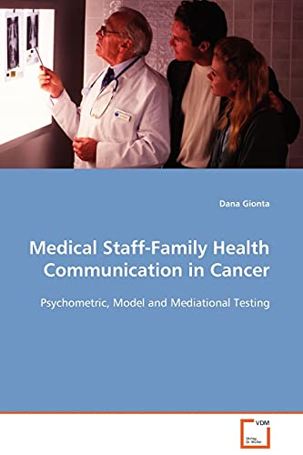 9783639112405: Medical Staff-Family Health Communication in Cancer: Psychometric, Model and Mediational Testing