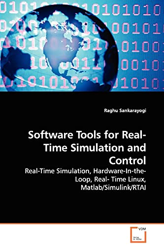 9783639112450: Software Tools for Real-time Simulation and Control - Real-time Simulation, Hardware-in-the-loop, Real- Time Linux, Matlab/Simulink/rtai