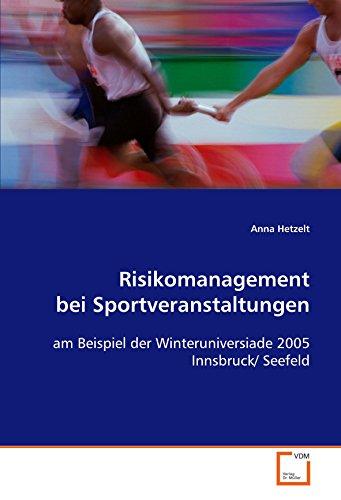 9783639112900: Risikomanagement bei Sportveranstaltungen: am Beispiel der Winteruniversiade 2005 Innsbruck/ Seefeld (German Edition)
