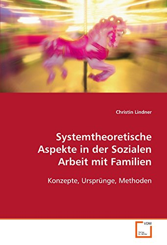 9783639113006: Systemtheoretische Aspekte in der Sozialen Arbeit mit Familien: Konzepte, Urspr�nge, Methoden
