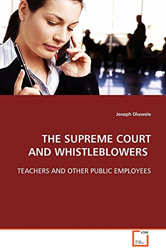 9783639113327: THE SUPREME COURT AND WHISTLEBLOWERS: TEACHERS AND OTHER PUBLIC EMPLOYEES