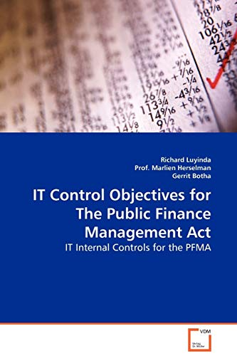 9783639113525: IT Control Objectives for The Public Finance Management Act.: IT Internal Controls for the PFMA