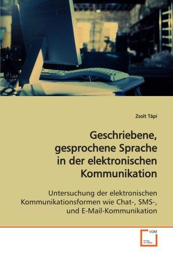 9783639114133: Geschriebene, gesprochene Sprache in der elektronischen Kommunikation: Untersuchung der elektronischen Kommunikationsformen wie Chat-, SMS-, und E-Mail-Kommunikation (German Edition)