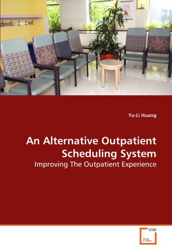 9783639114423: An Alternative Outpatient Scheduling System: Improving The Outpatient Experience