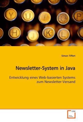 9783639114690: Newsletter-System in Java: Entwicklung eines Web-basierten Systems zum Newsletter-Versand (German Edition)