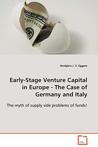 9783639115239: Early-Stage Venture Capital in Europe - The Case of Germany and Italy: The myth of supply side problems of funds!