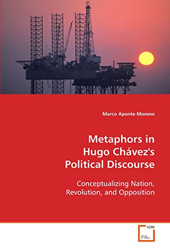 Metaphors in Hugo Chávez's Political Discourse: Aponte Moreno, Marco