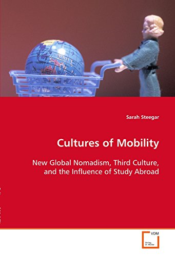 9783639115420: Cultures of Mobility: New Global Nomadism, Third Culture, and the Influence of Study Abroad