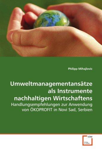 Umweltmanagementansätze als Instrumente nachhaltigenWirtschaftens: Philipp Mihajlovic