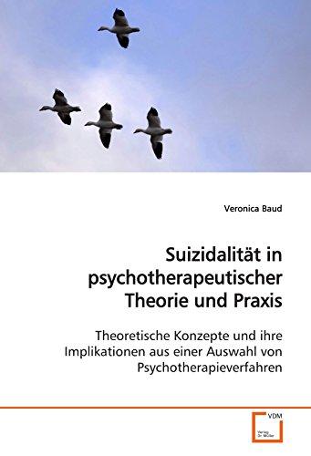 Suizidalität in psychotherapeutischer Theorie und Praxis: Veronica Baud