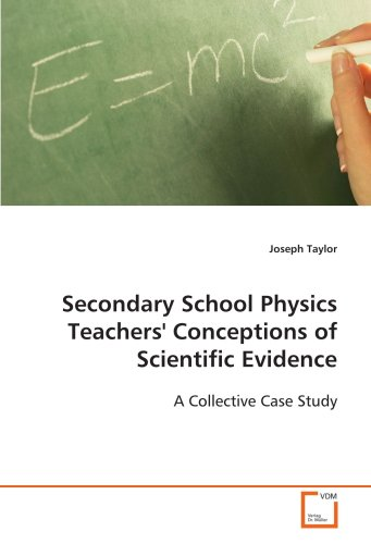 9783639116571: Secondary School Physics Teachers' Conceptions of Scientific Evidence:: A Collective Case Study