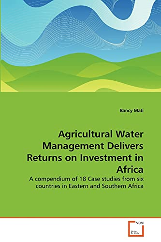 Agricultural Water Management Delivers Returns on Investment in Africa: Bancy Mati