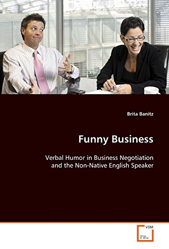 Funny Business: Verbal Humor in Business Negotiation and theNon-Native English Speaker (Paperback):...
