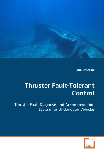 9783639117394: Thruster Fault-Tolerant Control: Thruster Fault Diagnosis and Accommodation System forUnderwater Vehicles
