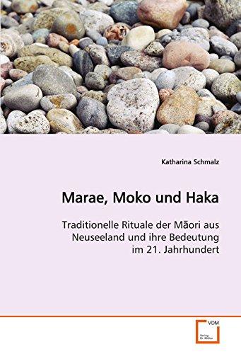 9783639117776: Marae, Moko und Haka: Traditionelle Rituale der M�ori aus Neuseeland und ihre Bedeutung im 21. Jahrhundert