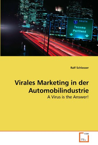 Virales Marketing in der Automobilindustrie: A Virus is the Answer! (German Edition): Ralf ...
