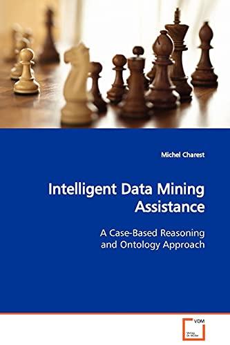 Intelligent Data Mining Assistance: Michel Charest