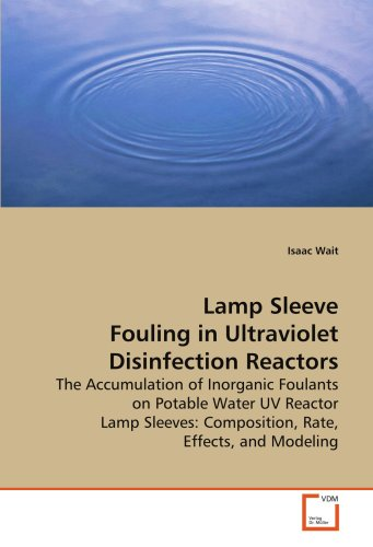 Lamp Sleeve Fouling in Ultraviolet Disinfection Reactors: The Accumulation of Inorganic Foulants on...