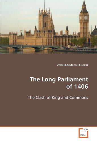 The Long Parliament of 1406: The Clash of King and Commons: zein El.Abdeen El.Gazar