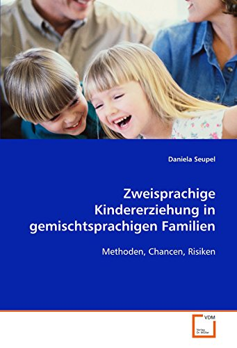 9783639120738: Zweisprachige Kindererziehung in gemischtsprachigen Familien: Methoden, Chancen, Risiken (German Edition)
