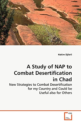 9783639121018: A Study of NAP to Combat Desertification in Chad: New Strategies to Combat Desertification for my Country and Could be Useful also for Others