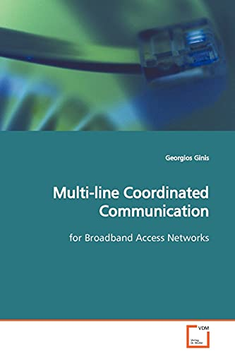 9783639121278: Multi-line Coordinated Communication: for Broadband Access Networks