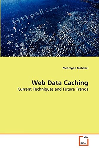 9783639121452: Web Data Caching: Current Techniques and Future Trends