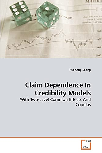 Claim Dependence In Credibility Models: With Two-Level Common Effects And Copulas: Yeo Keng Leong