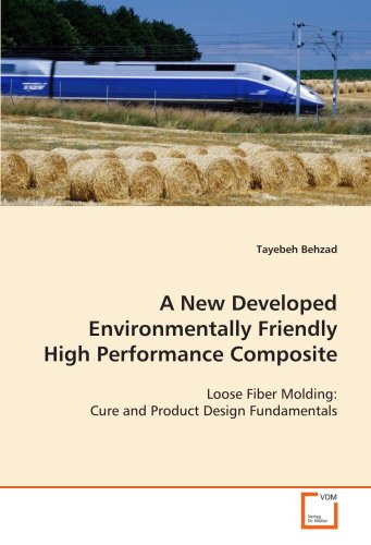 9783639122213: A New Developed Environmentally Friendly High Performance Composite: Loose Fiber Molding: Cure and Product Design Fundamentals