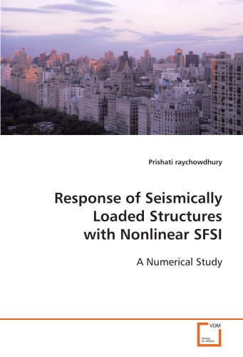 9783639122268: Response of Seismically Loaded Structures with Nonlinear SFSI: A Numerical Study