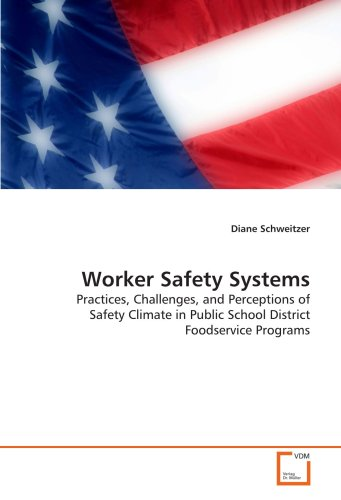 Worker Safety Systems:: Practices, Challenges, and Perceptions of Safety Climate in Public School ...