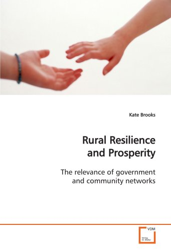 9783639124422: Rural Resilience and Prosperity: The relevance of government and community networks