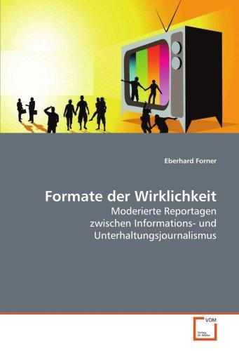 9783639125122: Formate der Wirklichkeit: Moderierte Reportagen zwischen Informations- undUnterhaltungsjournalismus