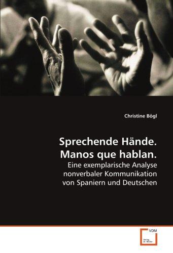 9783639125658: Sprechende Hände. Manos que hablan.: Eine exemplarische Analyse nonverbaler Kommunikation von Spaniern und Deutschen (German Edition)