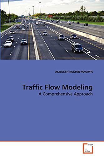9783639125924: Traffic Flow Modeling: A Comprehensive Approach