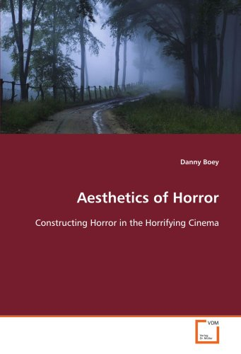 9783639126211: Aesthetics of Horror: Constructing Horror in the Horrifying Cinema
