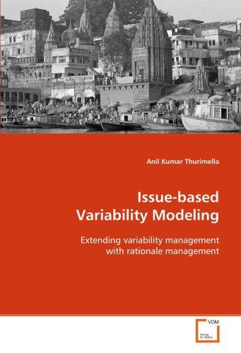 Issue-based Variability Modeling: Anil Kumar Thurimella