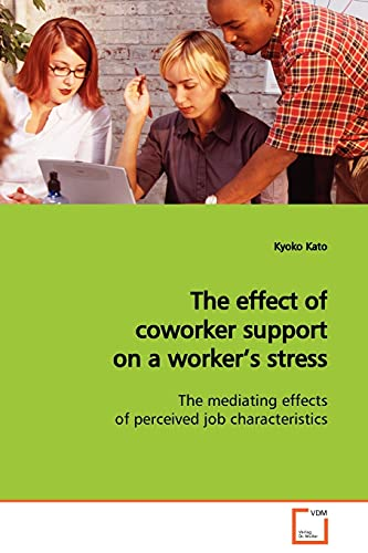The Effect of Coworker Support on a Workers Stress: Kyoko Kato
