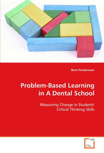 9783639127201: Problem-Based Learning in A Dental School: Measuring Change in Students' Critical Thinking Skills