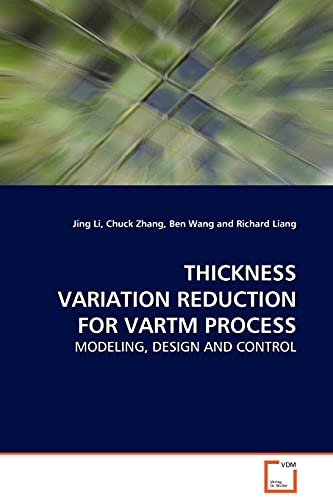 Thickness Variation Reduction for Vartm Process: Jing Li