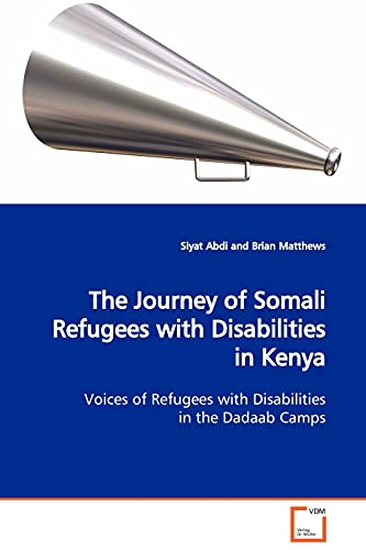 9783639129397: The Journey of Somali Refugees with Disabilities in Kenya: Voices of Refugees with Disabilities in the Dadaab Camps