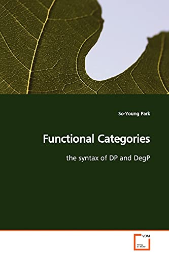 9783639129434: Functional Categories: the syntax of DP and DegP
