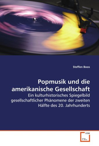 Popmusik und die amerikanische Gesellschaft: Steffen Boos