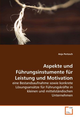 Aspekte und Führungsinstumente für Leistung undMotivation: Anja Pertzsch