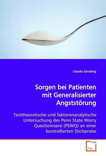 9783639130478: Sorgen bei Patienten mit Generalisierter Angststörung: Testtheoretische und faktorenanalytische Untersuchung des Penn State Worry Questionnaire (PSWQ) an einer kontrollierten Stichprobe
