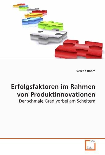 9783639130508: Erfolgsfaktoren im Rahmen von Produktinnovationen: Der schmale Grad vorbei am Scheitern (German Edition)